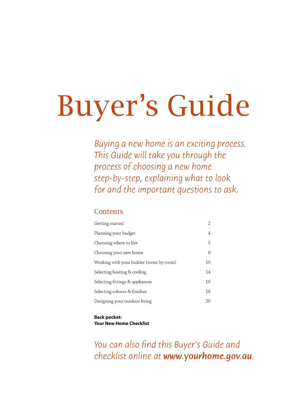 Buyer   s Guide Buying a new home is an exciting process. This Guide will take you through the process of choosing a new h...