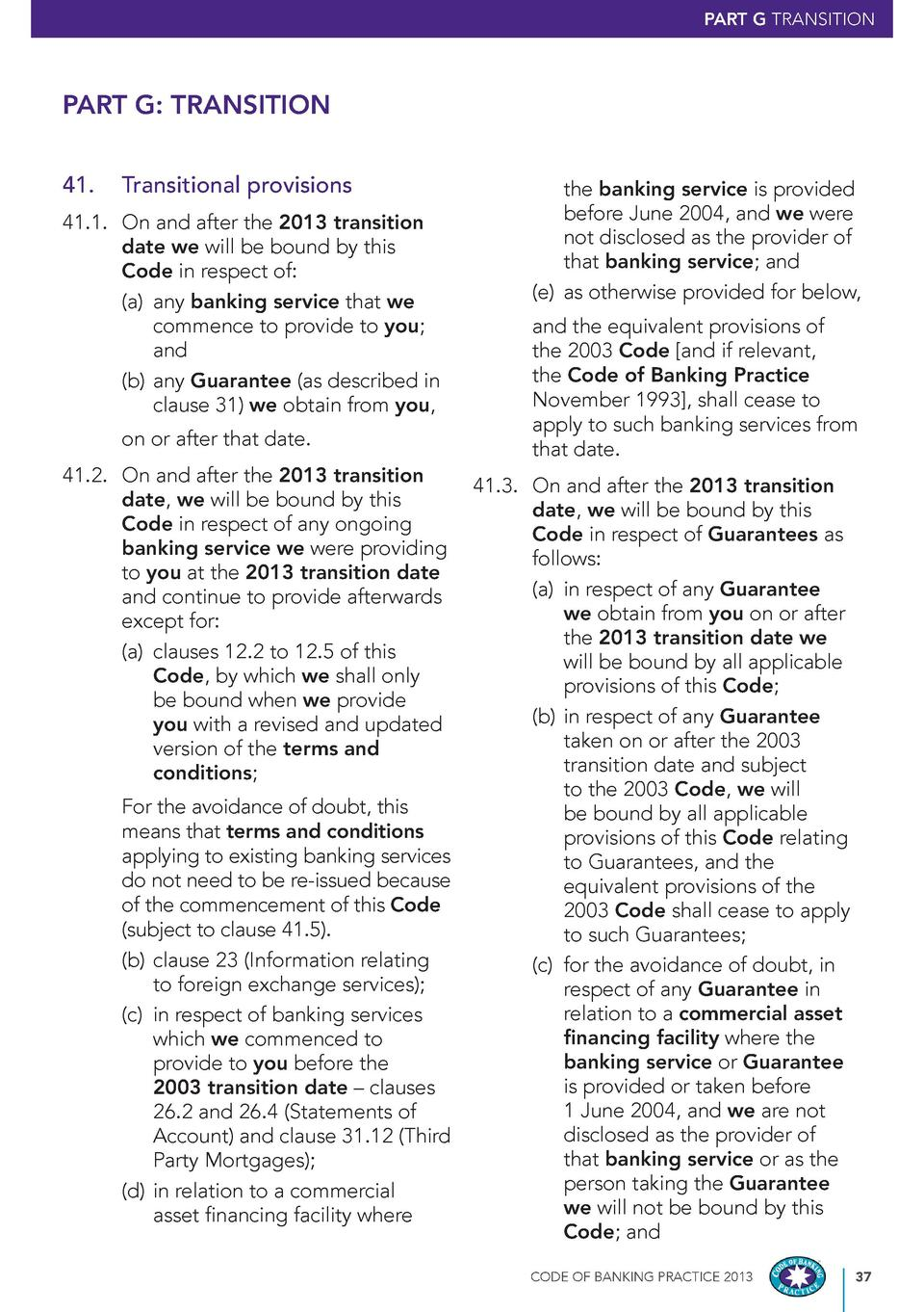 PART G TRANSITION  PART G  TRANSITION 41.  Transitional provisions  41.1. On and after the 2013 transition date we will be...