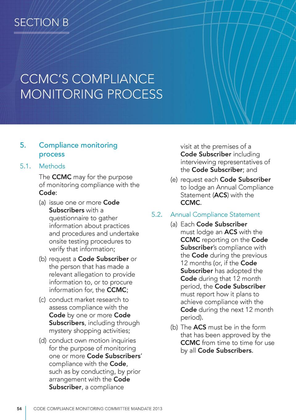 SECTION B  CCMC   S COMPLIANCE MONITORING PROCESS  5.  Compliance monitoring process  5.1.  Methods The CCMC may for the p...