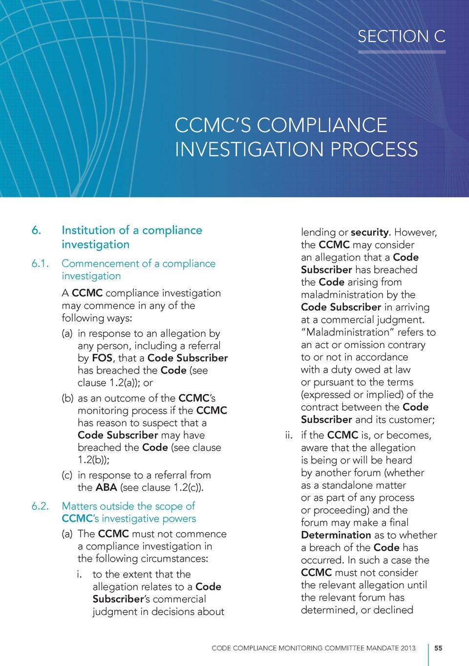 SECTION C  CCMC   S COMPLIANCE INVESTIGATION PROCESS  6.  Institution of a compliance investigation  6.1.  Commencement of...