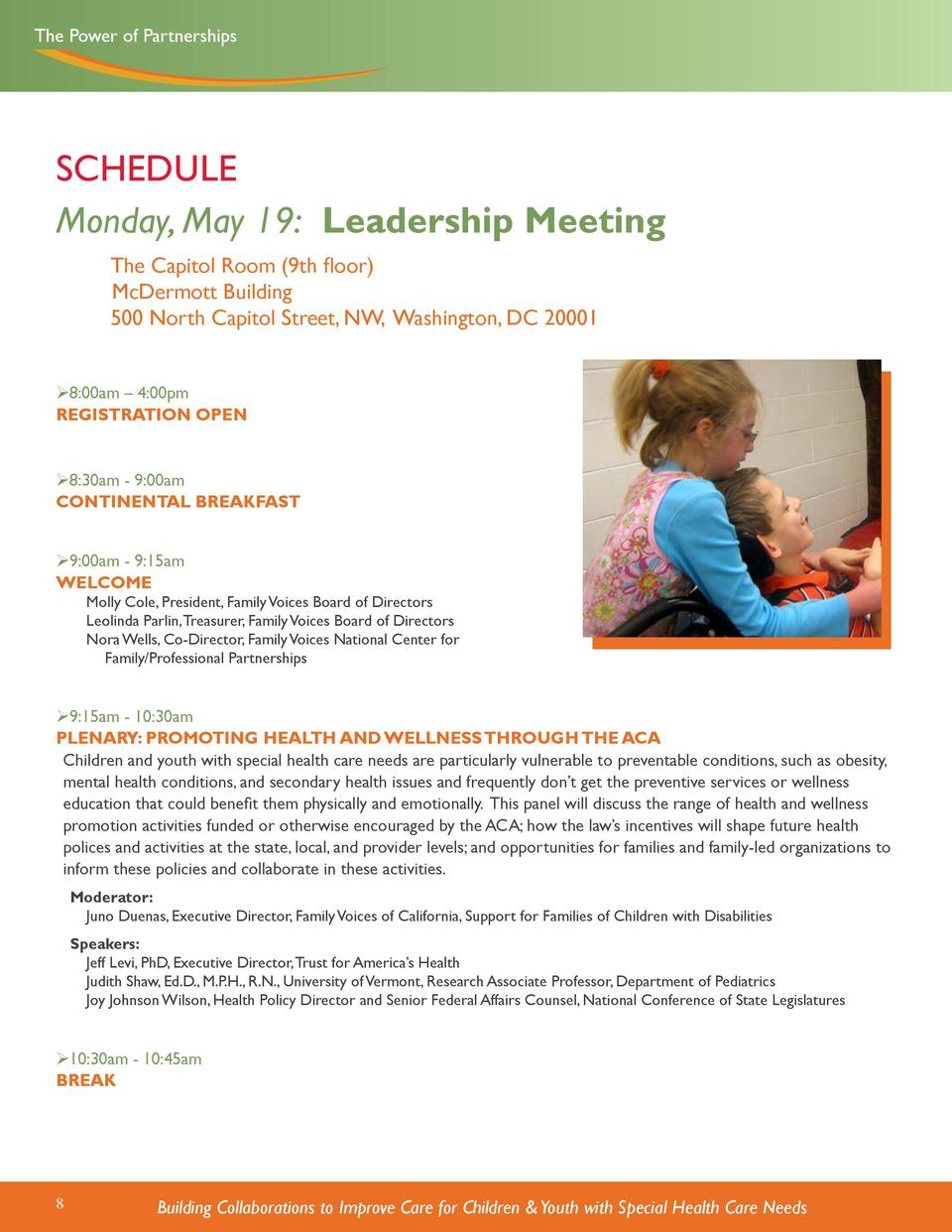 The Power of Partnerships  SCHEDULE Monday, May 19  Leadership Meeting    The Capitol Room  9th floor  McDermott Building ...