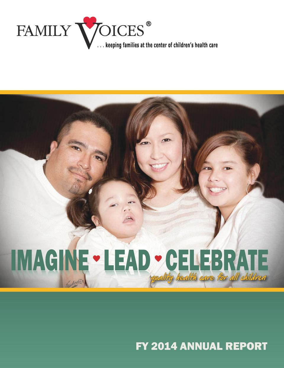 IMAGINE LEAD Celebrate  etarbeleC DAEL ENIGAMI quality health care for all children  FY 2014 ANNUAL REPORT 1