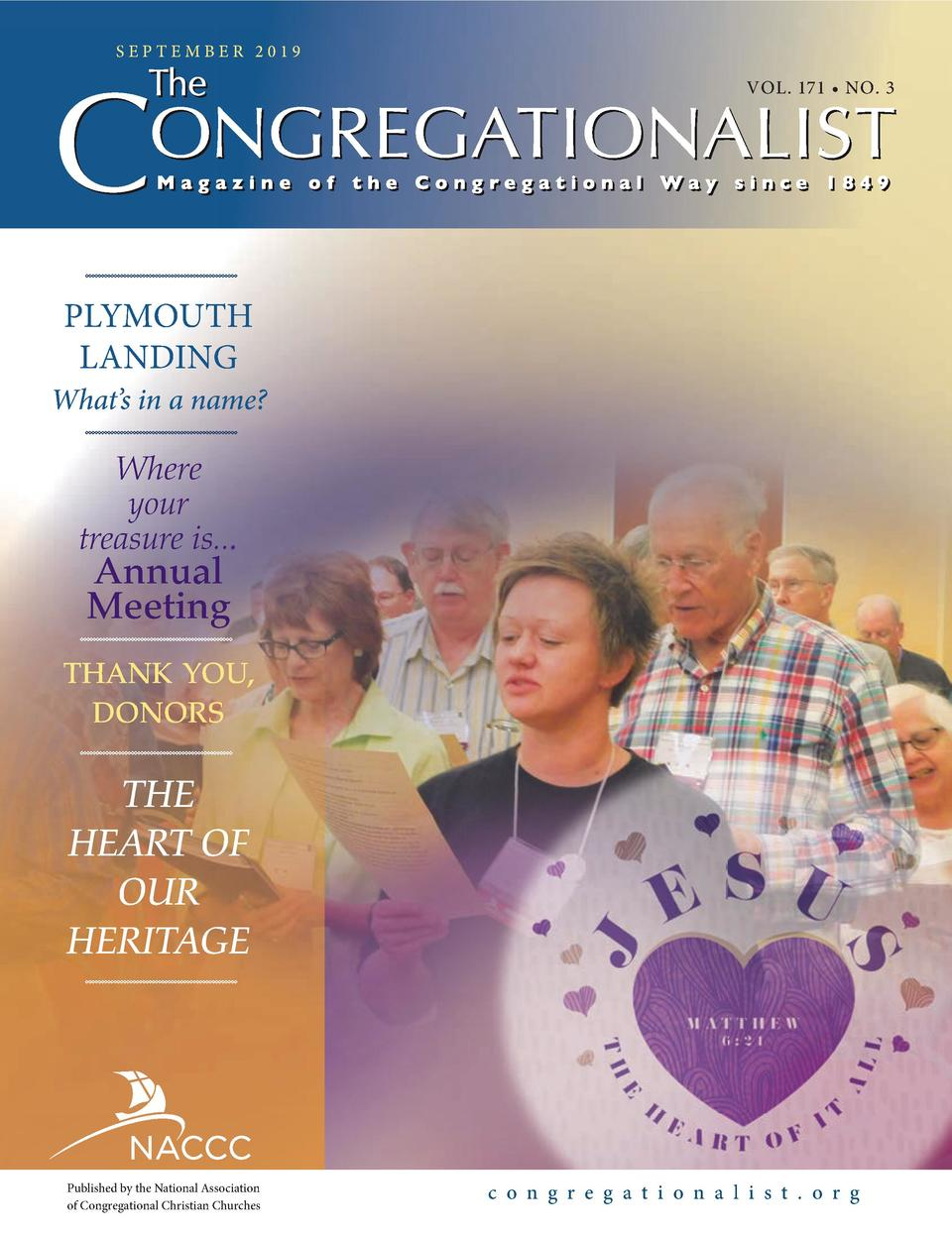 SEPTEMBER 2019  VOL. 171     NO. 3  PLYMOUTH LANDING  What   s in a name   Where your treasure is...  Annual Meeting  THAN...