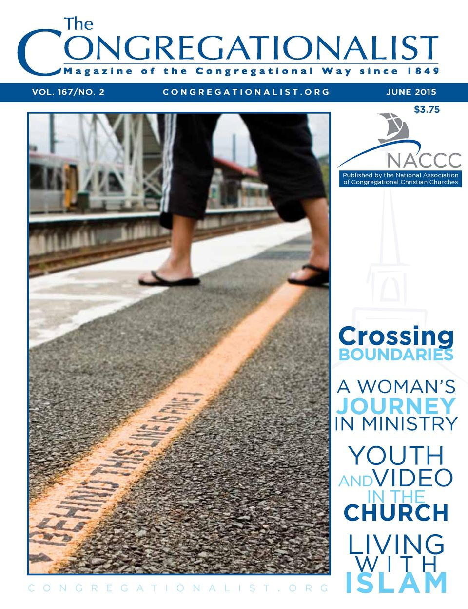 Vol. 167 No. 2  CoNgregatioNalist.org  JUNe 2015   3.75  Published by the national Association of Congregational Christian...