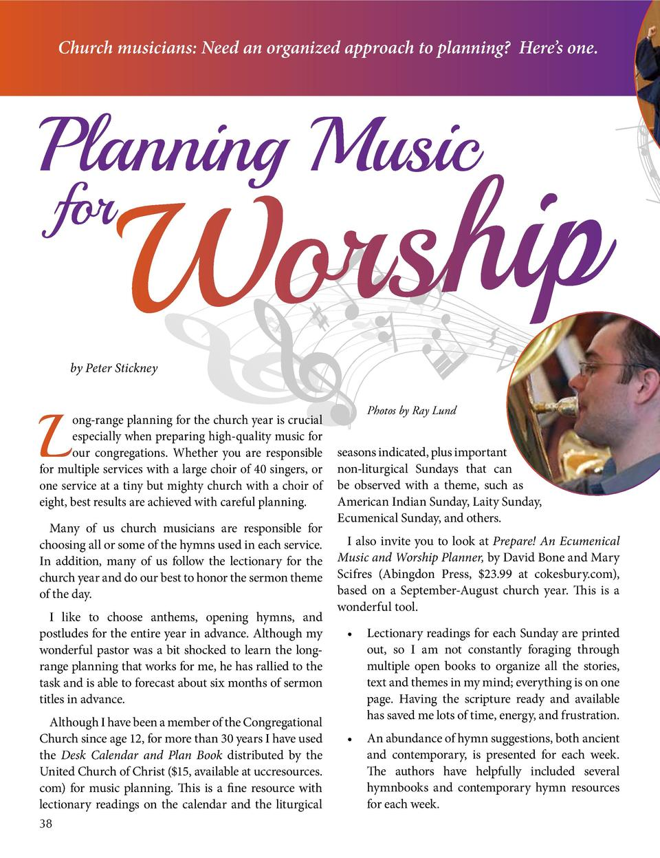Church musicians  Need an organized approach to planning  Here   s one.  Planning Music for  s hi p Wor  by Peter Stickney...