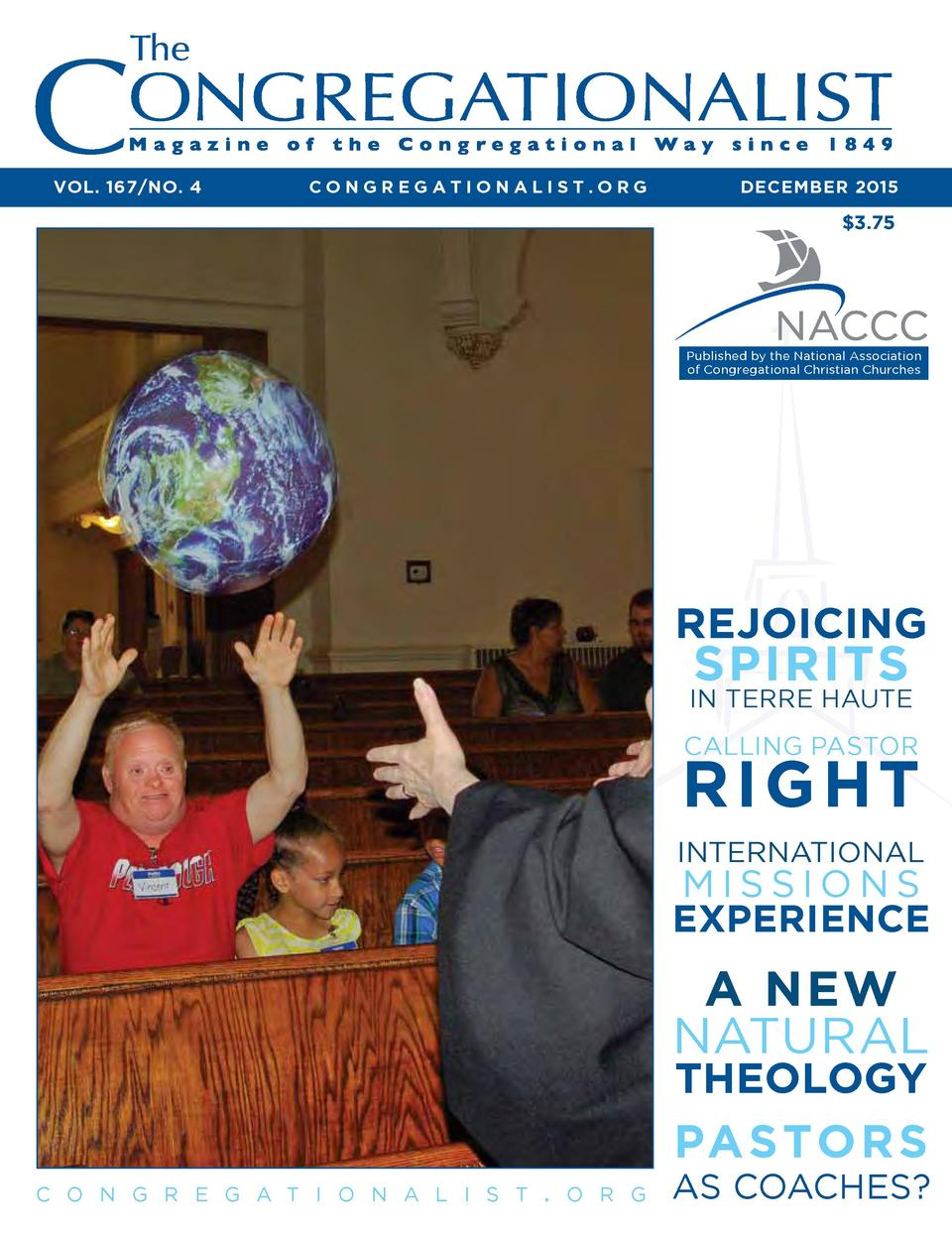 Vol. 167 No. 4  Congregationalist.org  DECEMBER 2015   3.75  Published by the National Association of Congregational Chris...