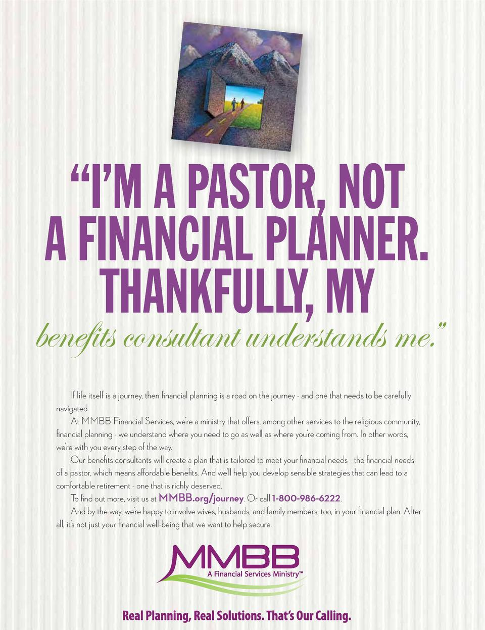 I   M A PASTOR, NOT A FINANCIAL PLANNER. THANKFULLY, MY  benefits consultant understands me.    If life itself is a jou...