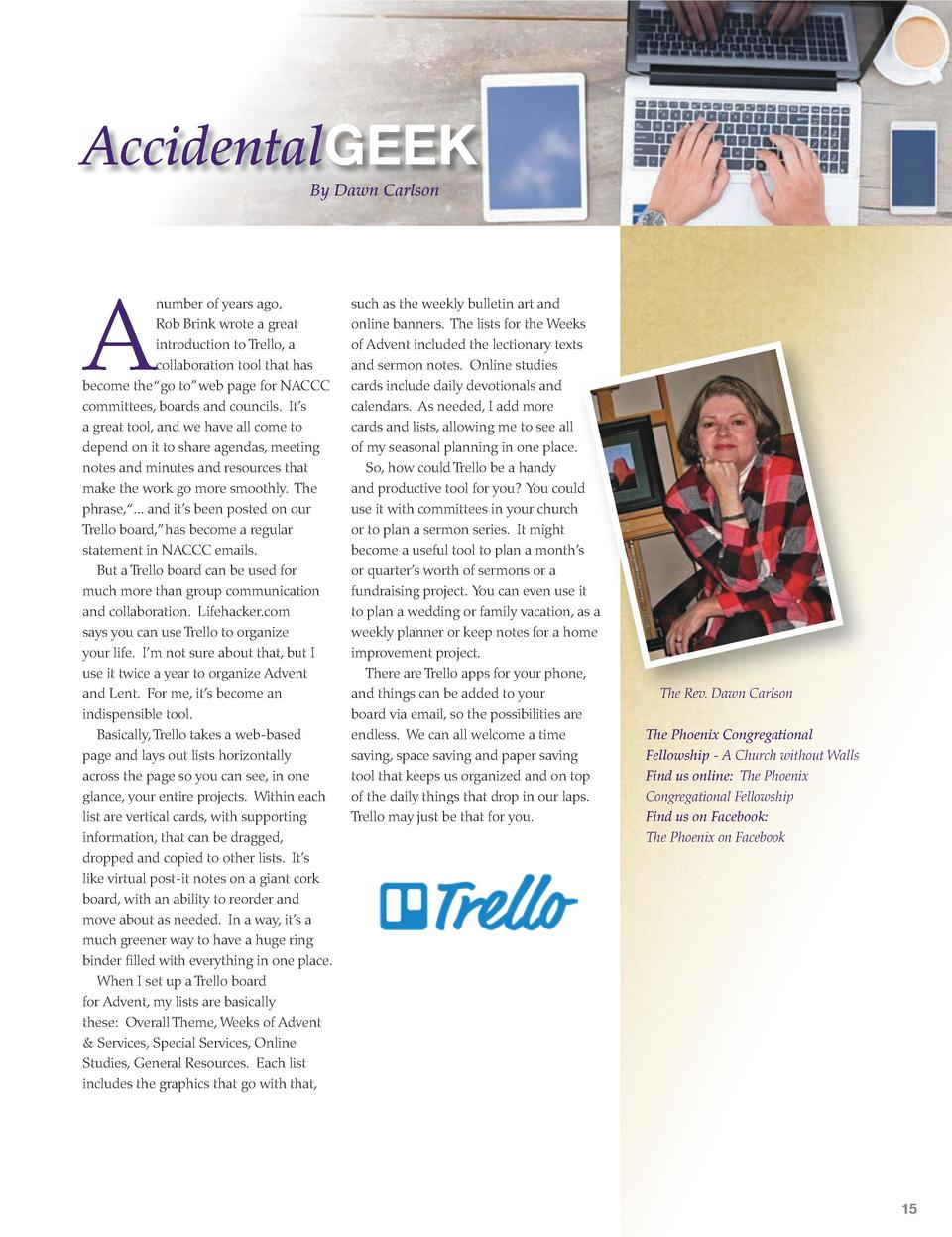 AccidentalGEEK By Dawn Carlson  A  number of years ago, Rob Brink wrote a great introduction to Trello, a collaboration to...