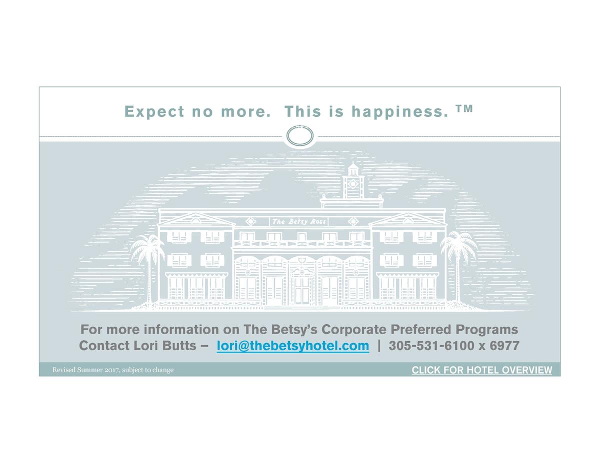 Expect no more. This is happiness.  TM  For more information on The Betsy   s Corporate Preferred Programs Contact Lori Bu...