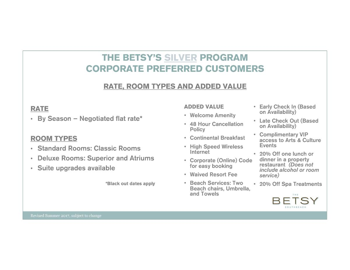 THE BETSY   S SILVER PROGRAM CORPORATE PREFERRED CUSTOMERS RATE, ROOM TYPES AND ADDED VALUE RATE        By Season     Nego...