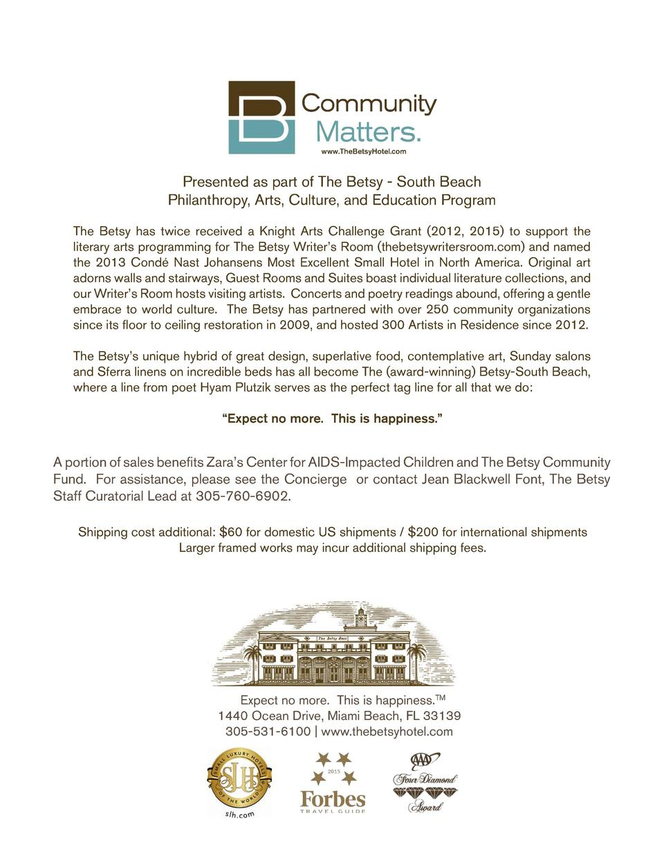 Community  Matters. www.TheBetsyHotel.com  Presented as part of The Betsy - South Beach Philanthropy, Arts, Culture, and E...