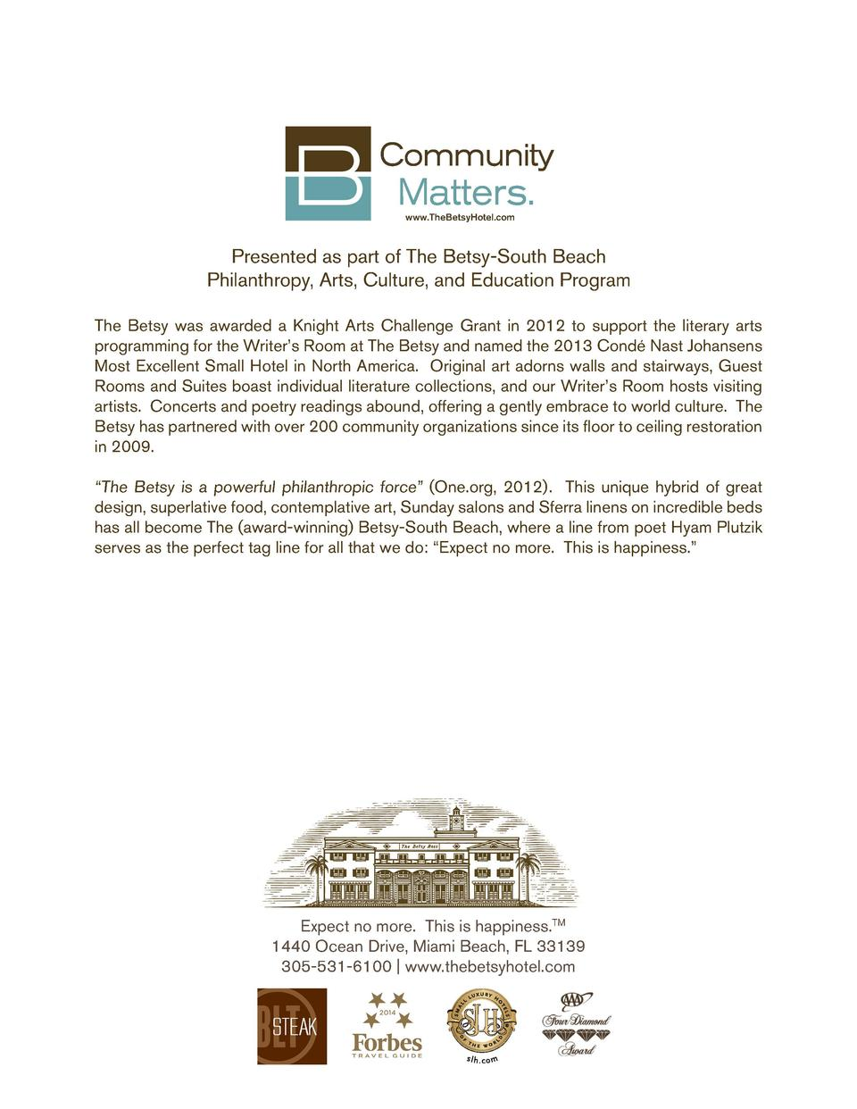 Community  Matters. www.TheBetsyHotel.com  Presented as part of The Betsy-South Beach Philanthropy, Arts, Culture, and Edu...