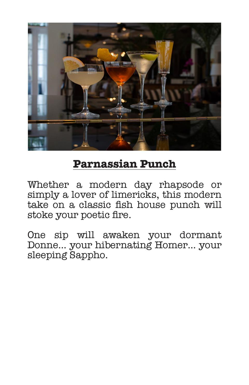 Parnassian Punch Whether a modern day rhapsode or simply a lover of limericks, this modern take on a classic fish house pu...