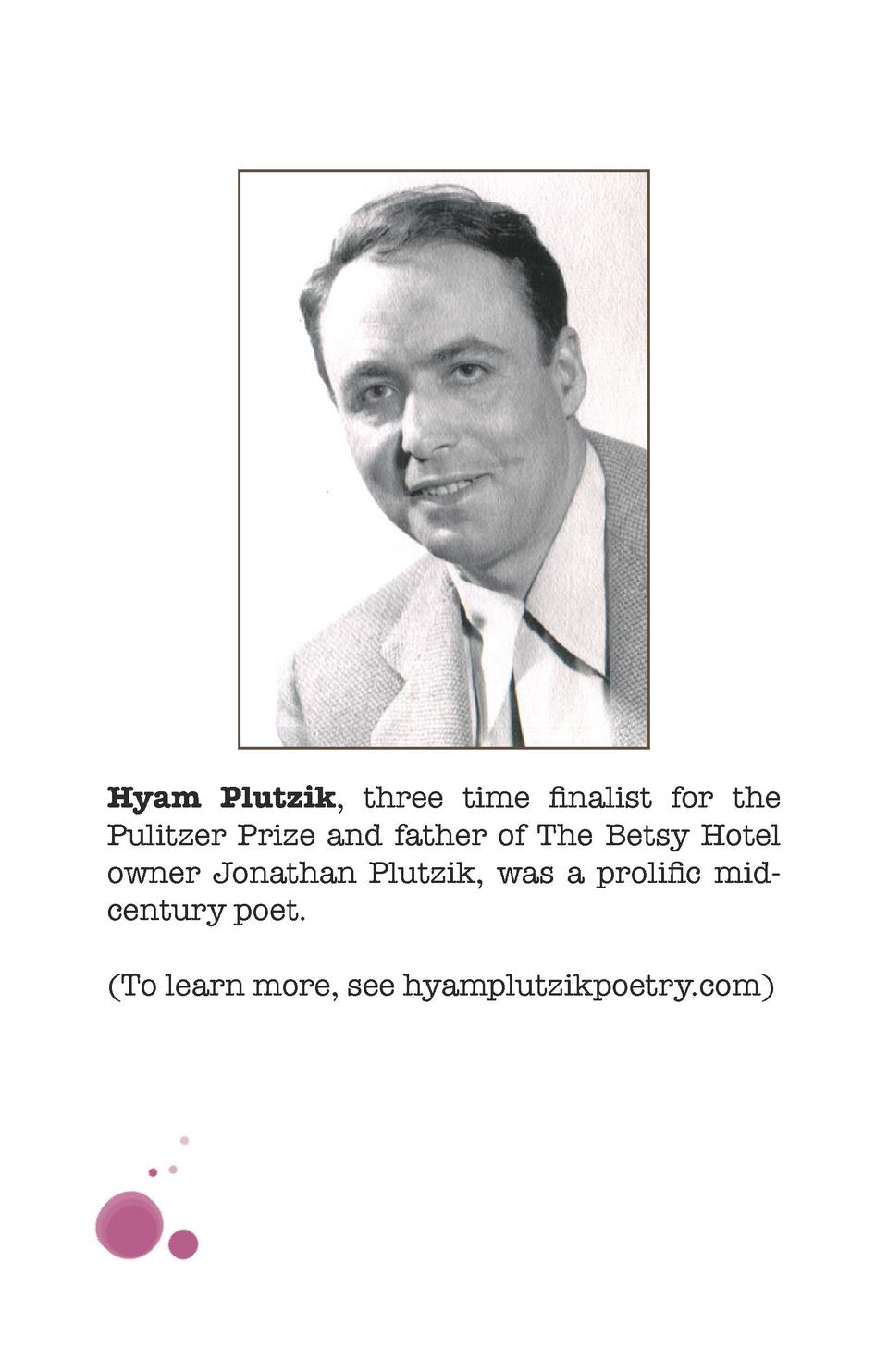 Hyam Plutzik, three time finalist for the Pulitzer Prize and father of The Betsy Hotel owner Jonathan Plutzik, was a proli...
