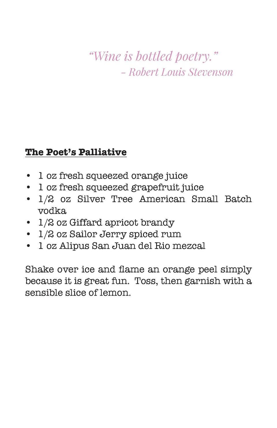 Wine is bottled poetry.    - Robert Louis Stevenson  The Poet   s Palliative      1 oz fresh squeezed orange juice     ...