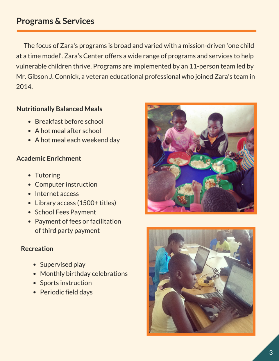 Programs   Services          The focus of Zara s programs is broad and varied with a mission-driven    one child at a time...