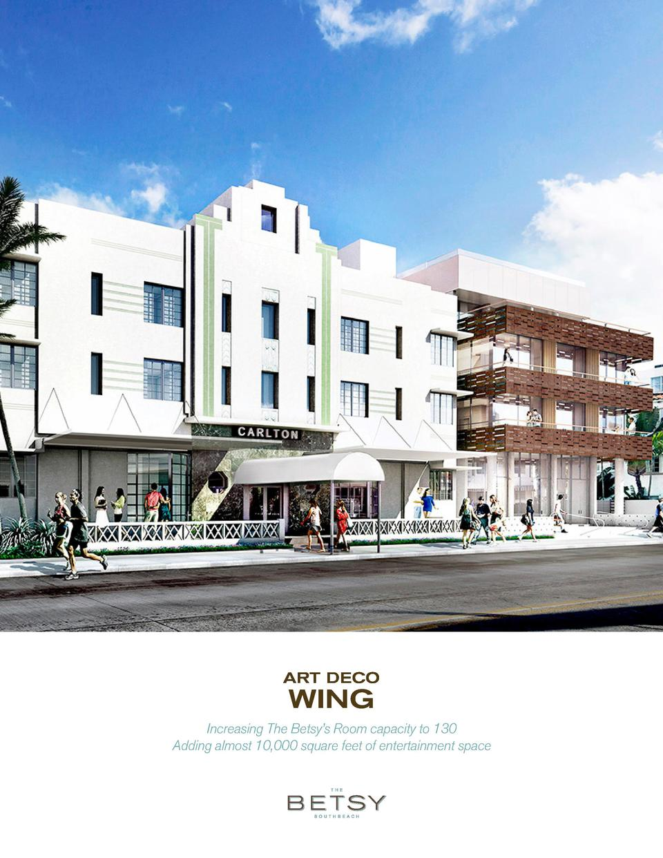ART DECO  WING  Increasing The Betsy   s Room capacity to 130 Adding almost 10,000 square feet of entertainment space