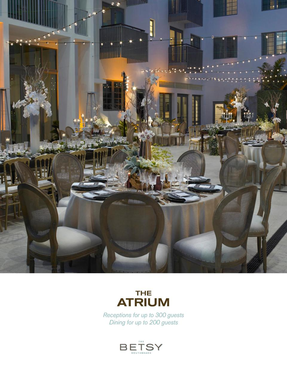 THE  ATRIUM Receptions for up to 300 guests Dining for up to 200 guests