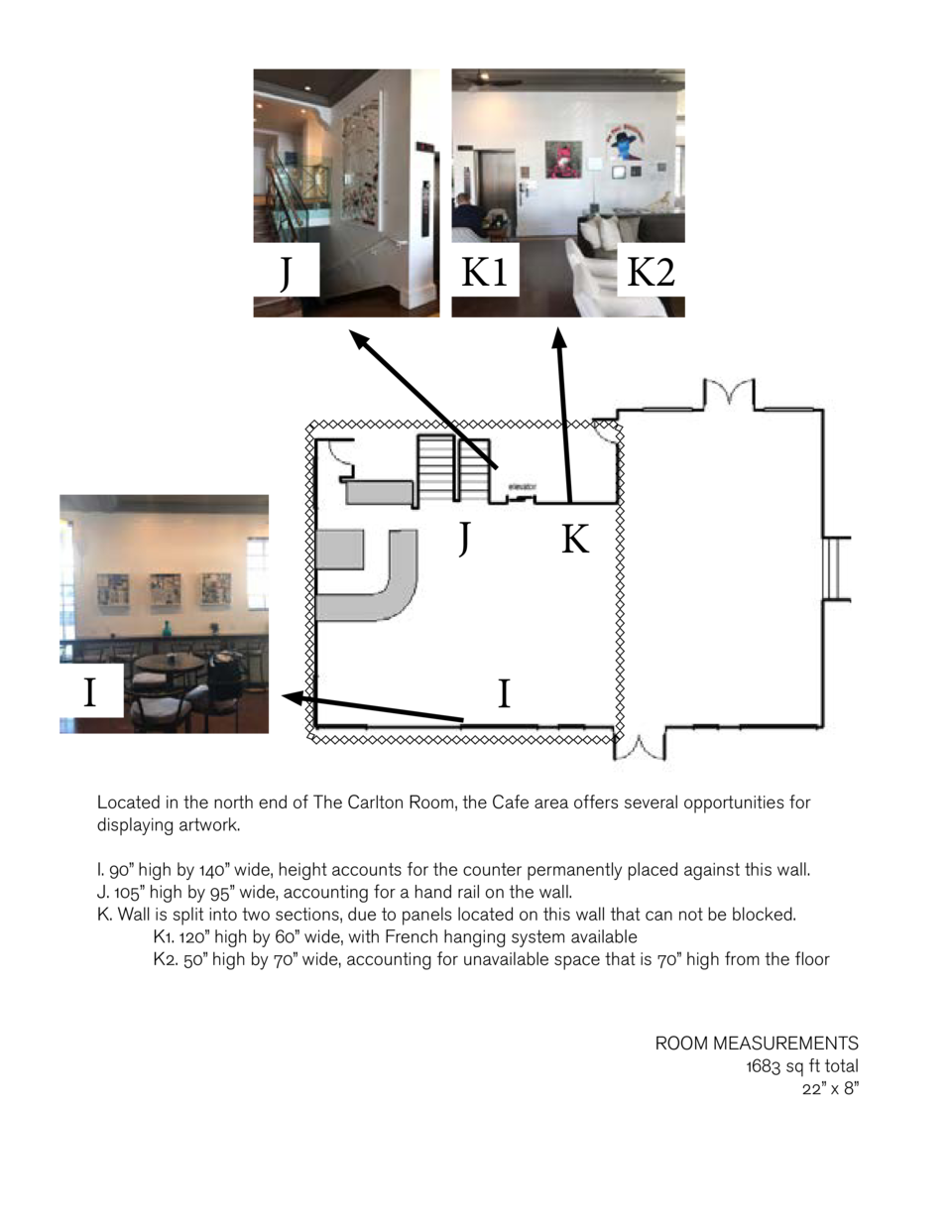 J  K1  J I  K2  K I  Located in the north end of The Carlton Room, the Cafe area offers several opportunities for displayi...