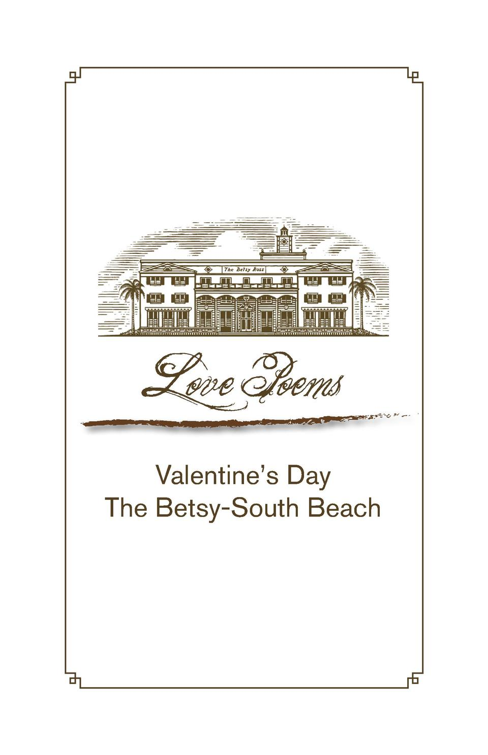 Love Poems Valentine   s Day The Betsy-South Beach  love poems 2015.indd 1  2 2 15 3 20 PM