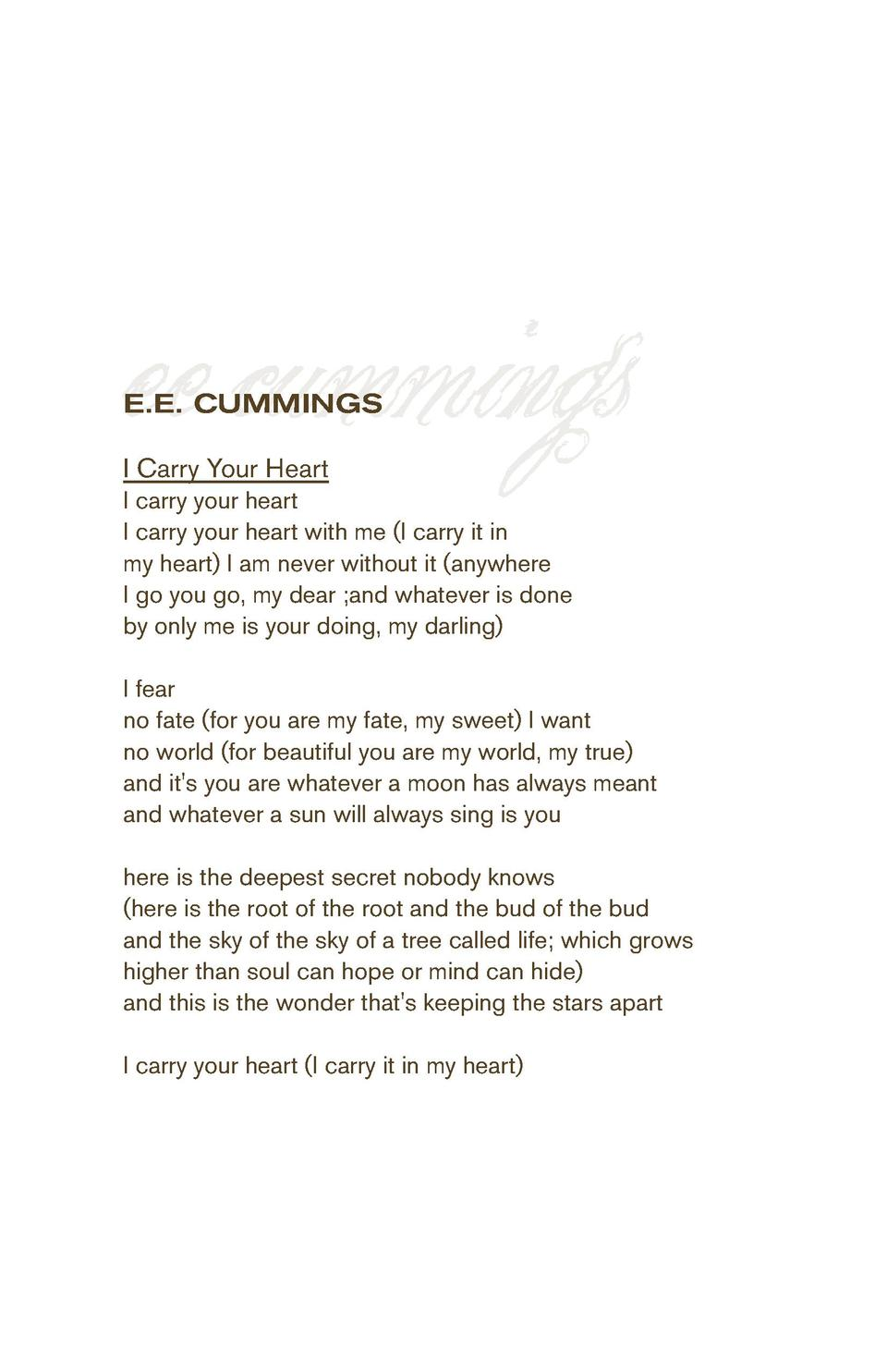 ee cummings E.E. CUMMINGS I Carry Your Heart  I carry your heart I carry your heart with me  I carry it in my heart  I am ...