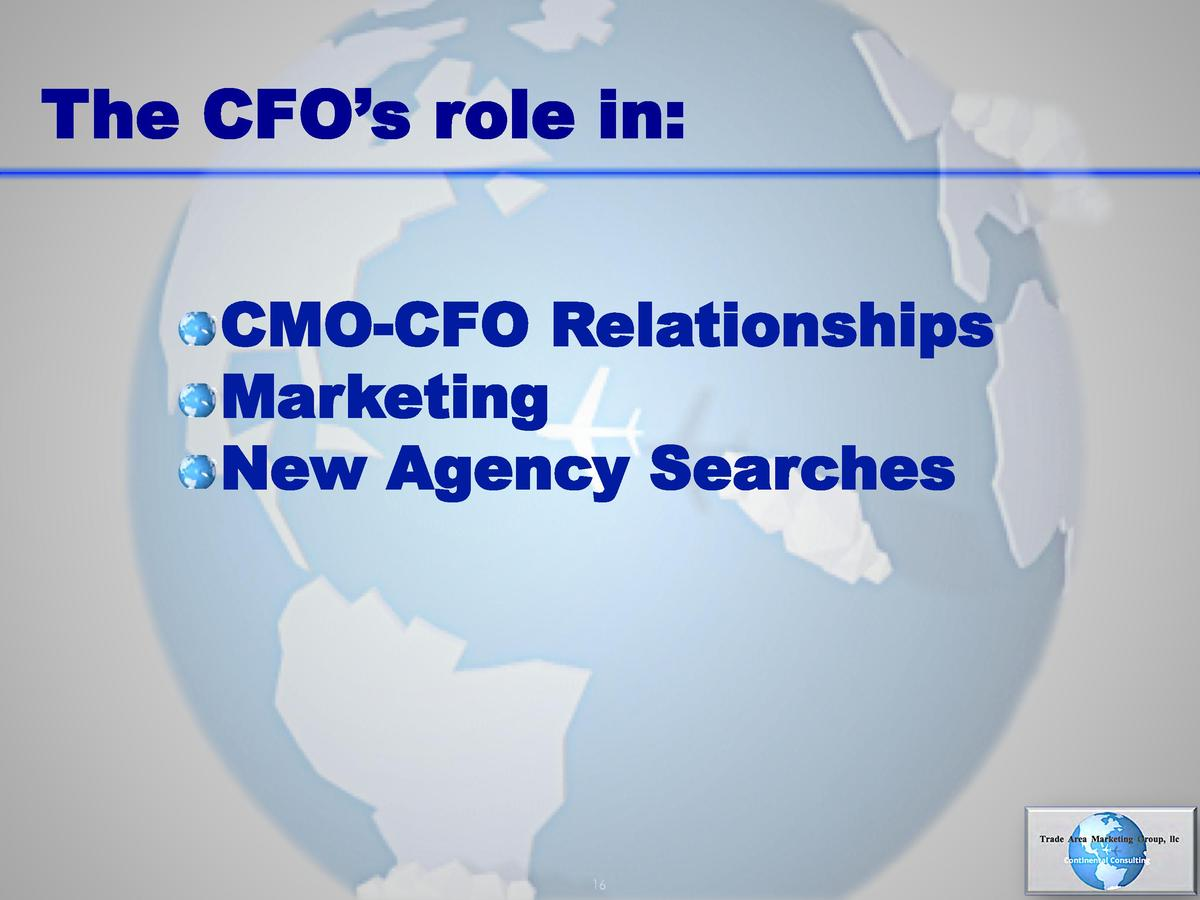 The CFO   s role in       CMO-CFO Relationships      Marketing      New Agency Searches  16