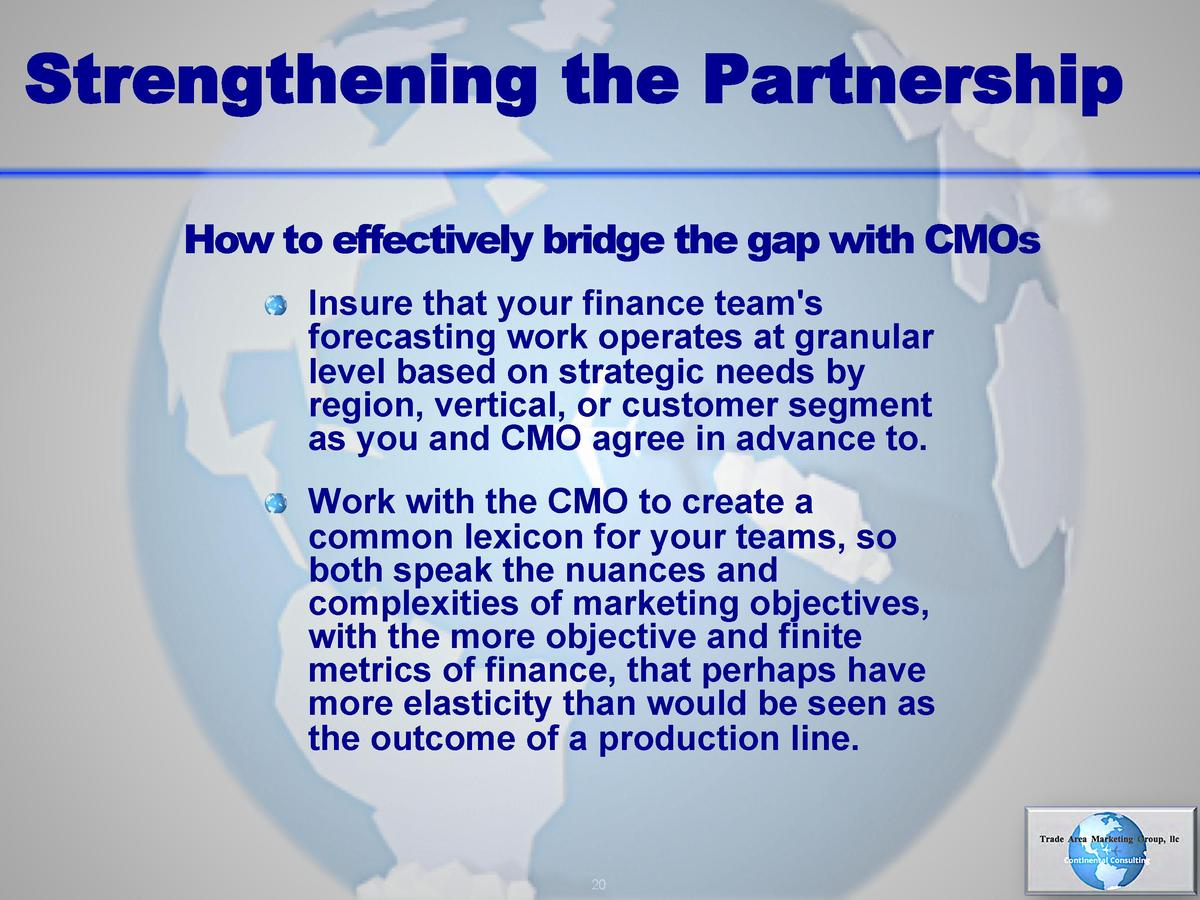 Strengthening the Partnership How to effectively bridge the gap with CMOs       Insure that your finance team s  forecasti...