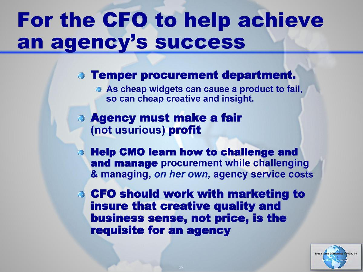 For the CFO to help achieve an agency   s success       Temper procurement department.       As cheap widgets can cause a ...