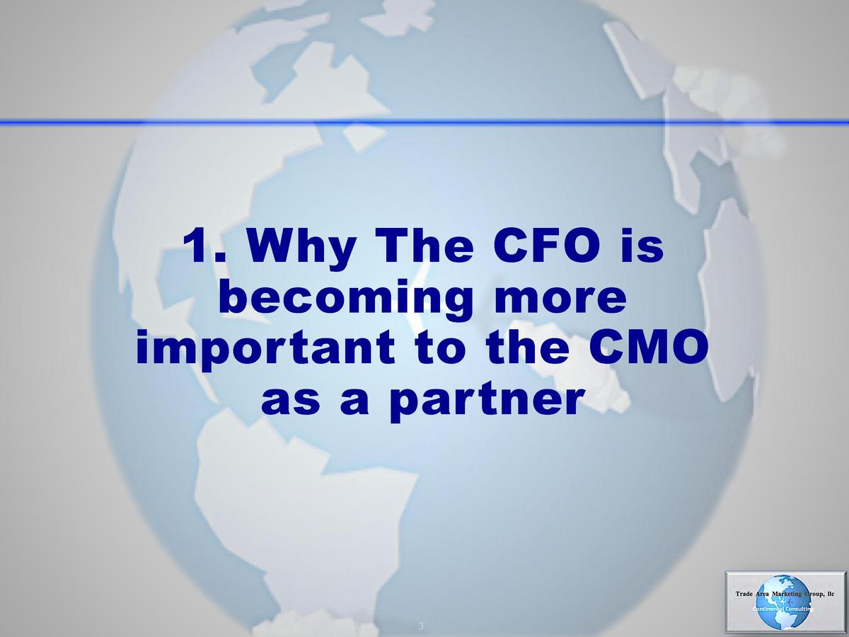 1. Why The CFO is becoming more important to the CMO as a partner  3