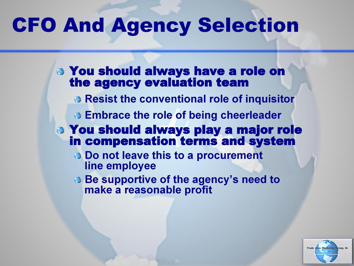 CFO And Agency Selection       You should always have a role on  the agency evaluation team        Resist the conventional...