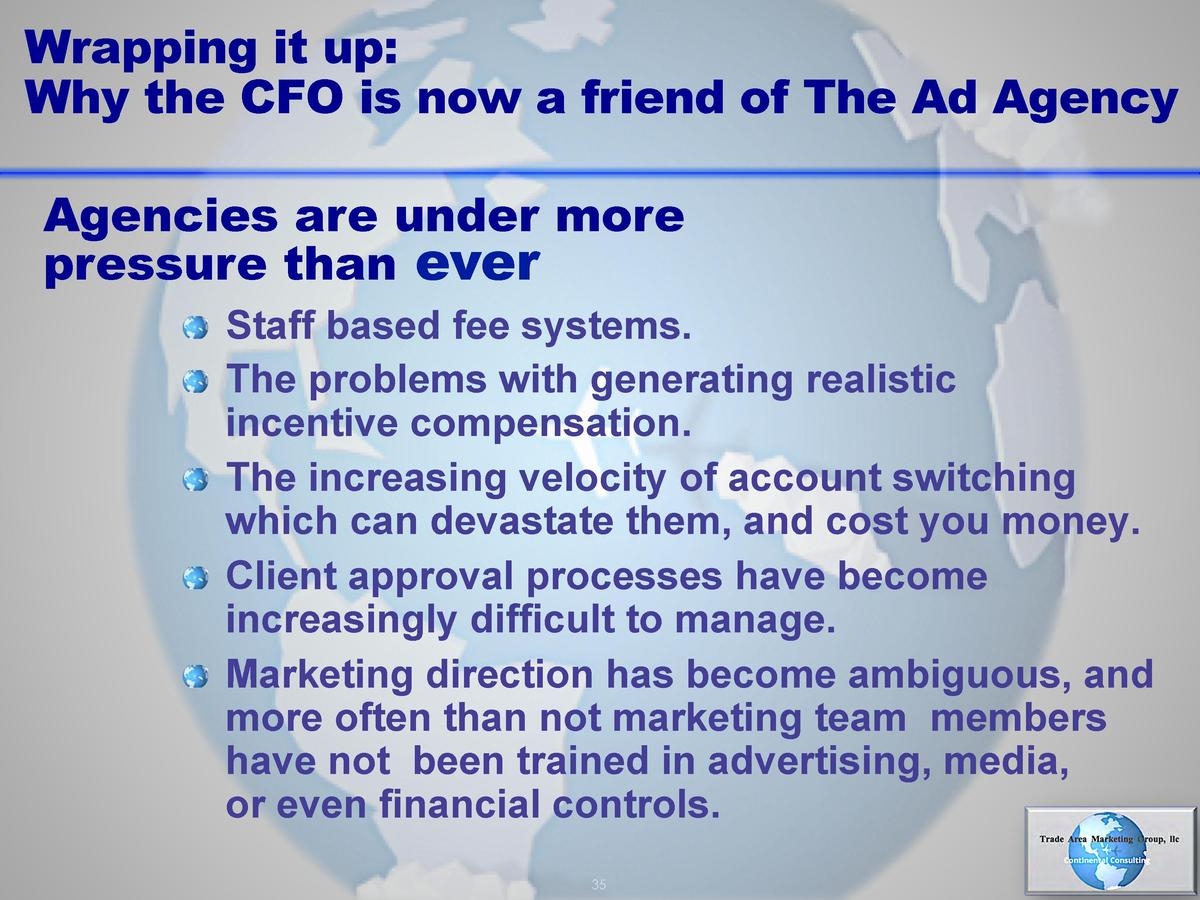 Wrapping it up  Why the CFO is now a friend of The Ad Agency Agencies are under more pressure than ever       Staff based ...