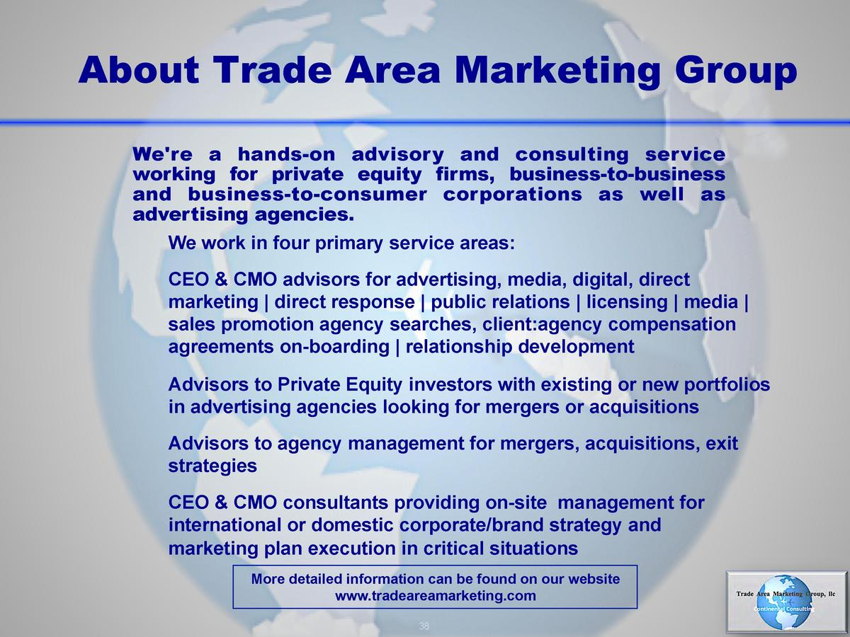 About Trade Area Marketing Group We re a hands-on advisory and consulting service working for private equity firms, busine...