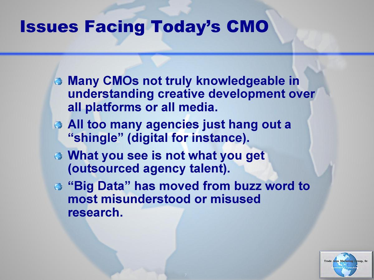 Issues Facing Today   s CMO       Many CMOs not truly knowledgeable in  understanding creative development over all platfo...