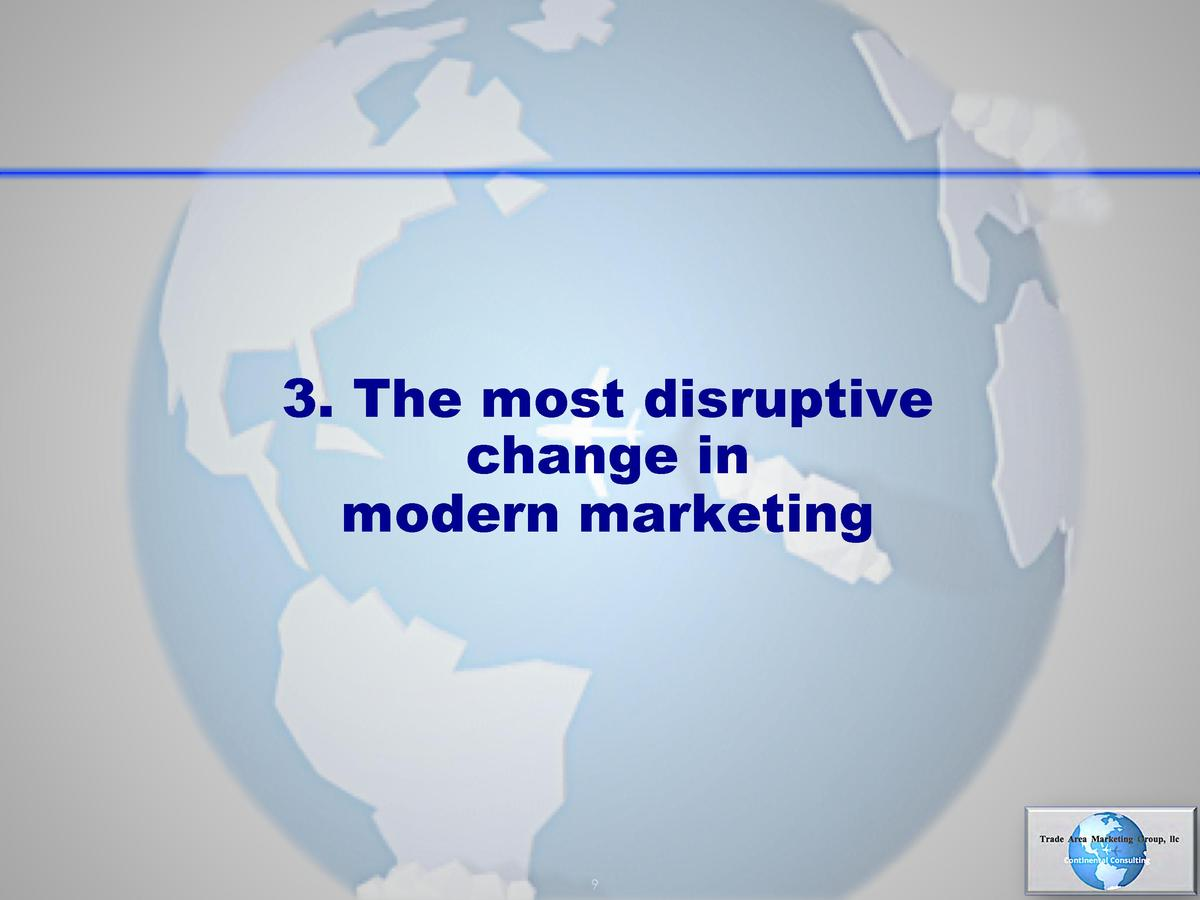3. The most disruptive change in modern marketing  9