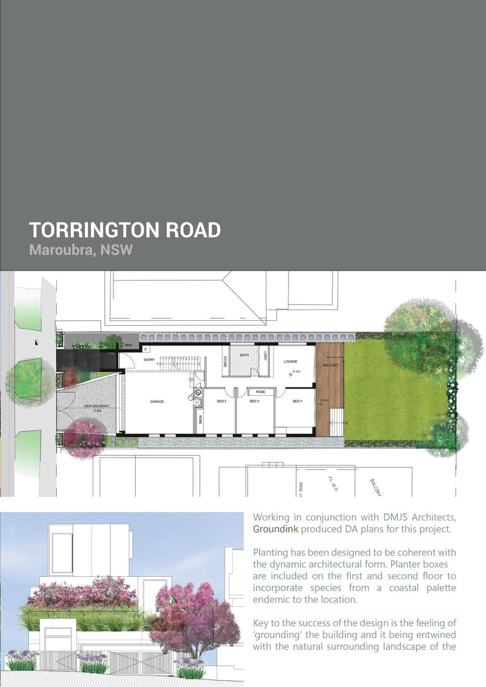 TORRINGTON ROAD Maroubra, NSW  Working in conjunction with DMJS Architects, Groundink produced DA plans for this project. ...