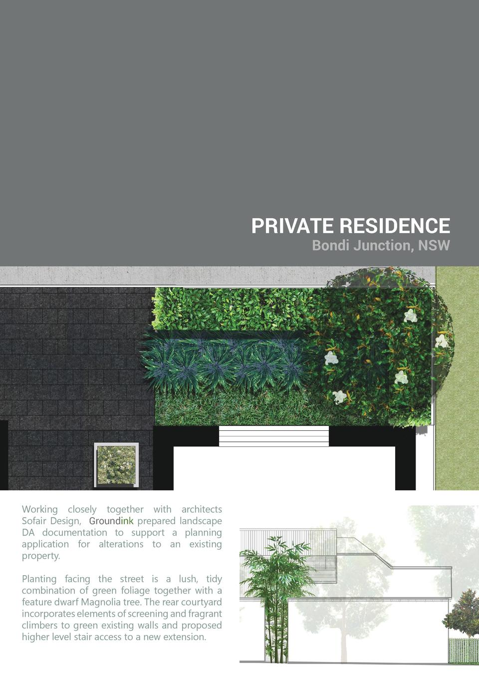 PRIVATE RESIDENCE  Bondi Junction, NSW  Working closely together with architects Sofair Design, Groundink prepared landsca...