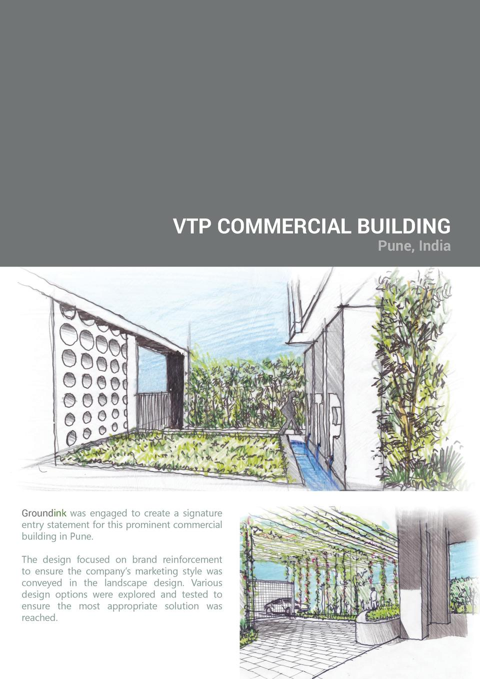 VTP COMMERCIAL BUILDING  Pune, India  Groundink was engaged to create a signature entry statement for this prominent comme...