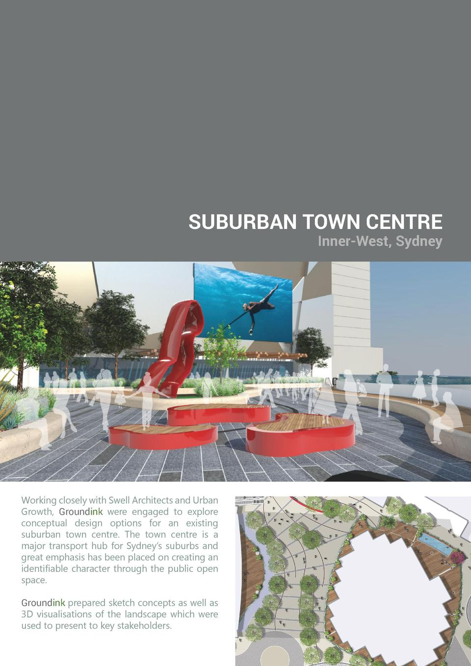 SUBURBAN TOWN CENTRE  Inner-West, Sydney  Working closely with Swell Architects and Urban Growth, Groundink were engaged t...