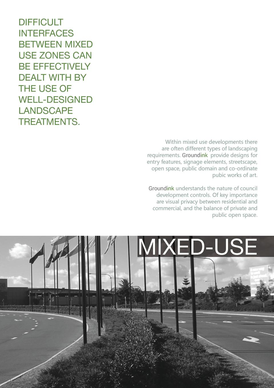 DIFFICULT INTERFACES BETWEEN MIXED USE ZONES CAN BE EFFECTIVELY DEALT WITH BY THE USE OF WELL-DESIGNED LANDSCAPE TREATMENT...