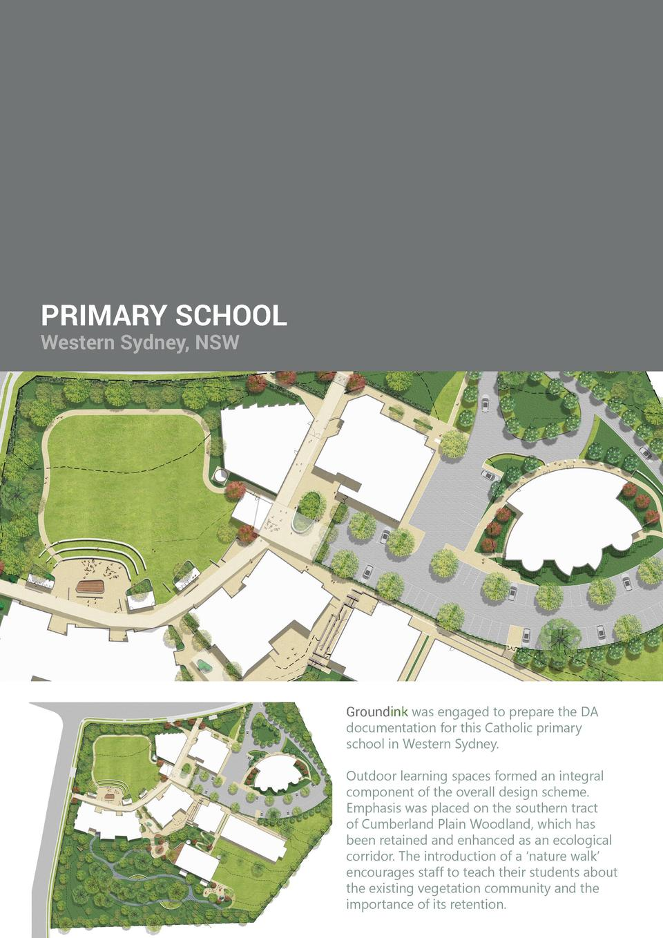 PRIMARY SCHOOL Western Sydney, NSW  Groundink was engaged to prepare the DA documentation for this Catholic primary school...