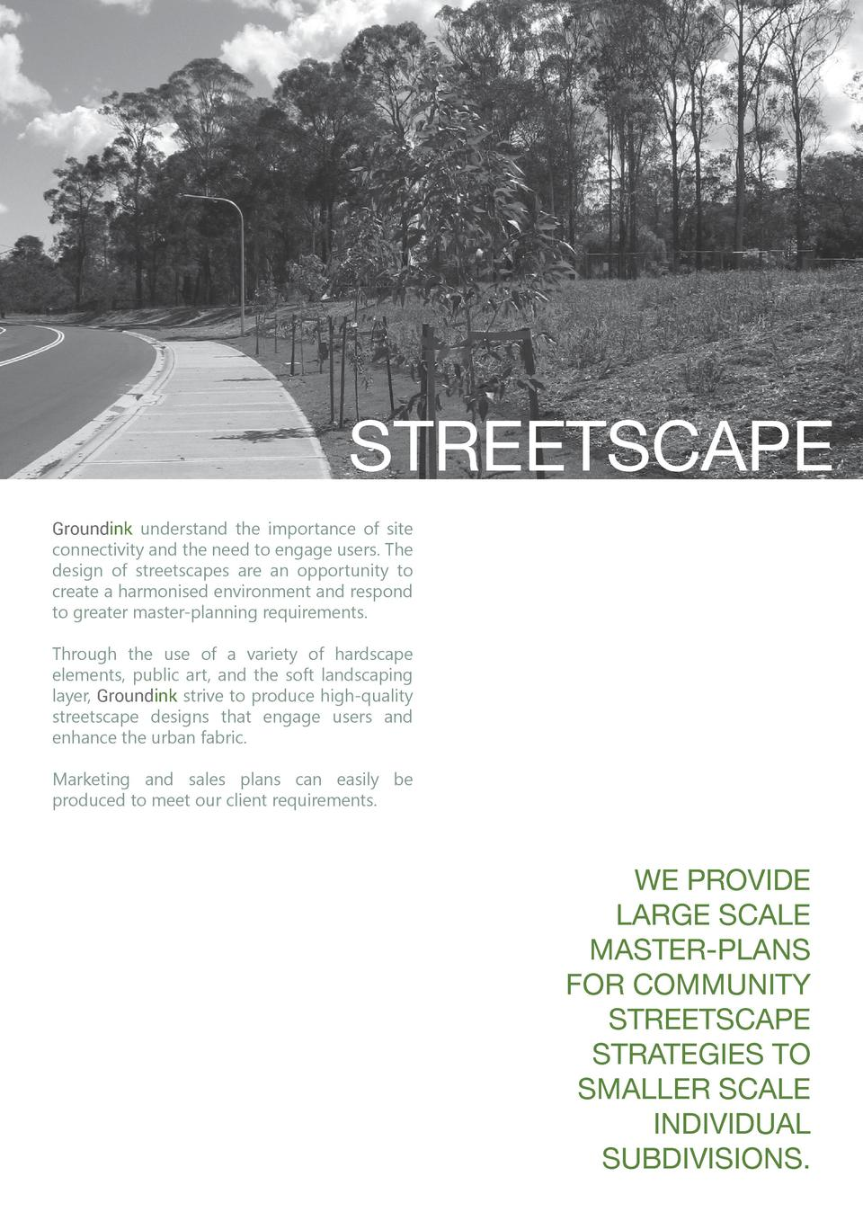 STREETSCAPE Groundink understand the importance of site connectivity and the need to engage users. The design of streetsca...