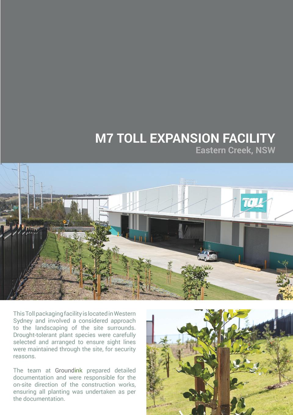 M7 TOLL EXPANSION FACILITY Eastern Creek, NSW  This Toll packaging facility is located in Western Sydney and involved a co...