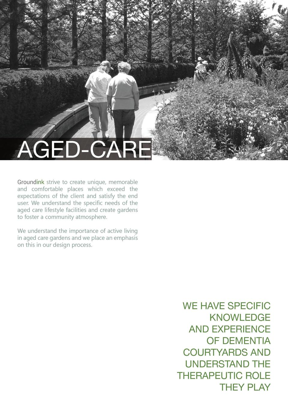 AGED-CARE Groundink strive to create unique, memorable and comfortable places which exceed the expectations of the client ...