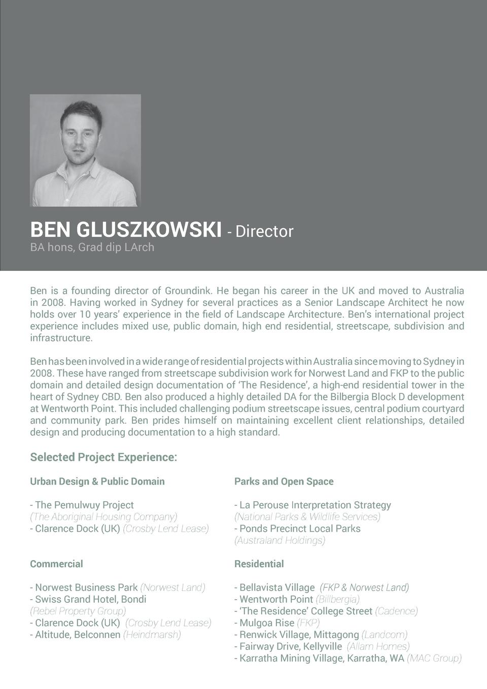 al  BEN GLUSZKOWSKI - Director  knowledge base, built on local and winning international design practice, Rob successfully...