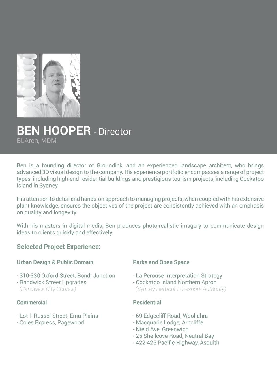 BEN HOOPER - Director BLArch, MDM  Ben is a founding director of Groundink, and an experienced landscape architect, who br...