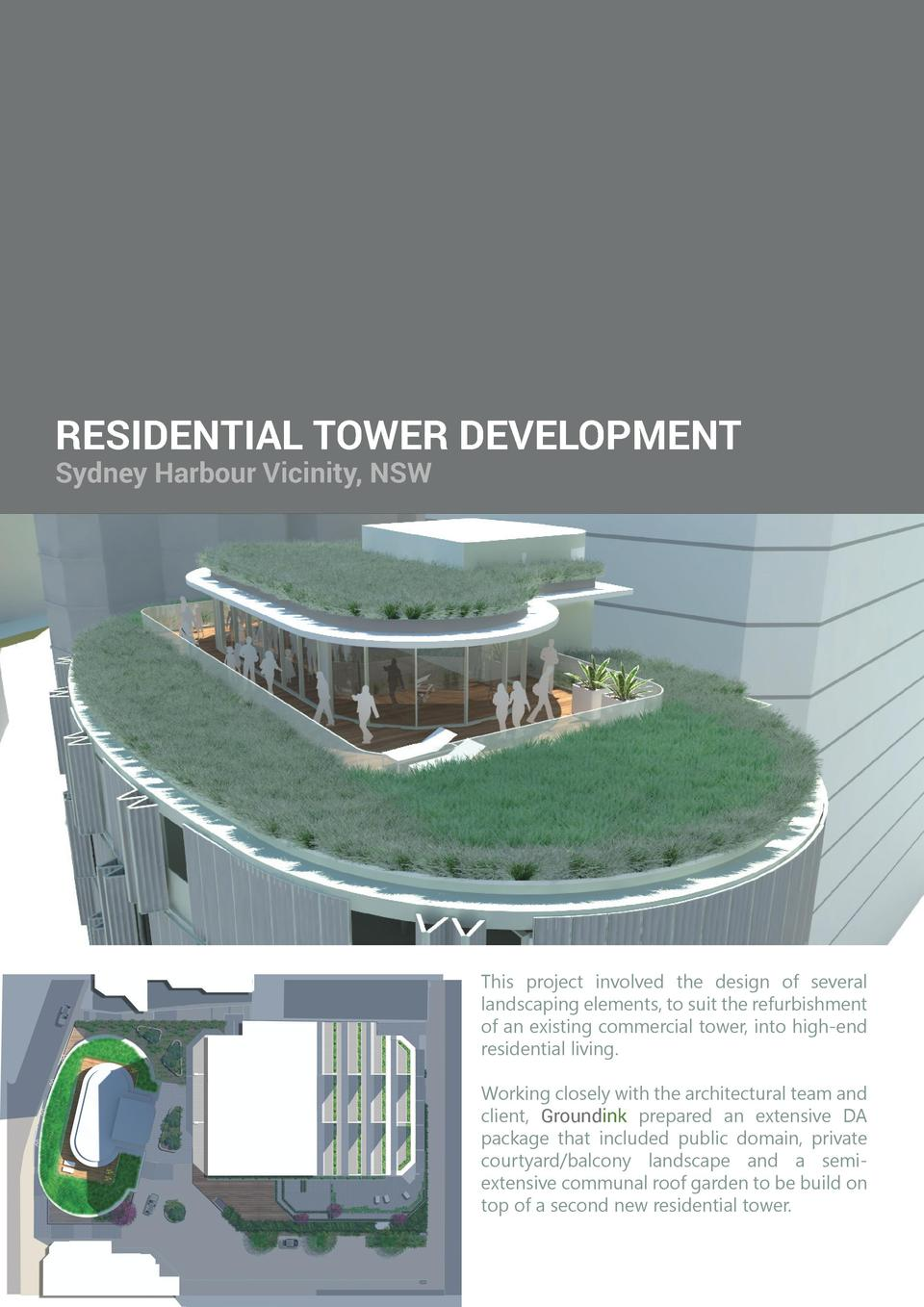 RESIDENTIAL TOWER DEVELOPMENT Sydney Harbour Vicinity, NSW  This project involved the design of several landscaping elemen...