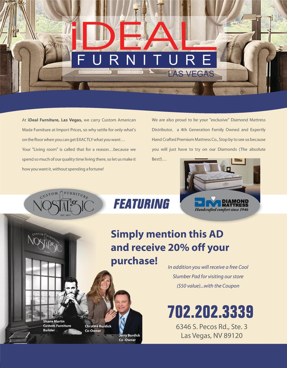At iDeal Furniture, Las Vegas, we carry Custom American  We are also proud to be your  exclusive  Diamond Mattress  Made F...