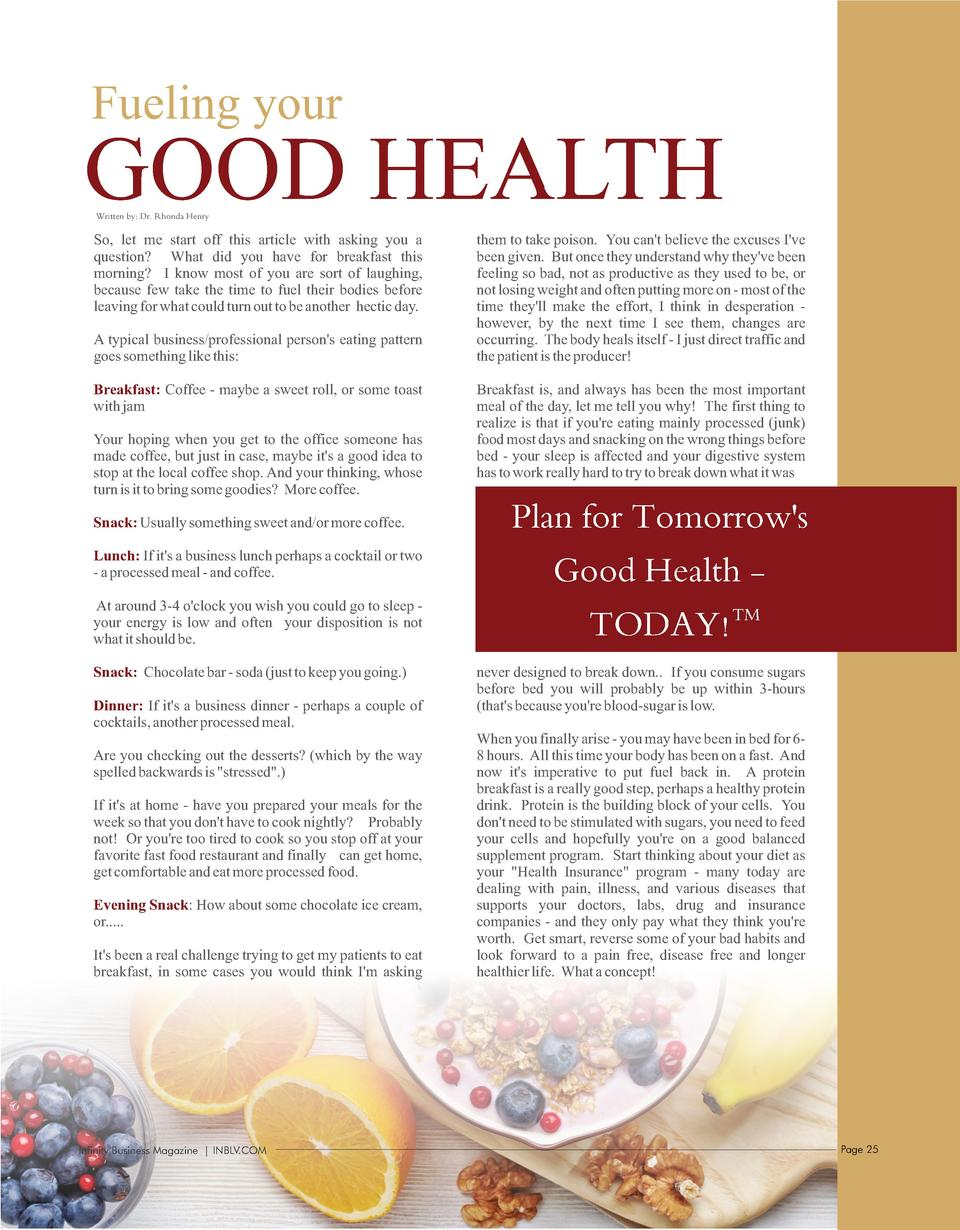 Fueling your  GOOD HEALTH Written by  Dr. Rhonda Henry  So, let me start off this article with asking you a question  What...
