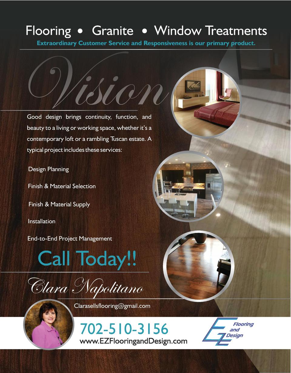 Flooring  Granite  Window Treatments  Extraordinary Customer Service and Responsiveness is our primary product.  Vision Go...