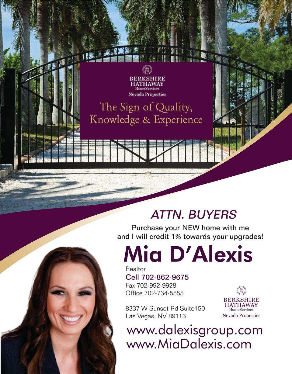 The Sign of Quality, Knowledge   Experience  ATTN. BUYERS Purchase your NEW home with me and I will credit 1  towards your...
